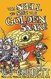 Spell to Save the Golden Snake, W. J. Corbett, 0340850647