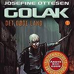 Golak (Det døde land 1)   Josefine Ottesen