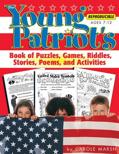 The Young Patriot's Book of Puzzles, Games, Riddles, Stories, Poems, and Activities (Patriotic Favorites)