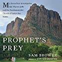 Prophet's Prey: My Seven-Year Investigation into Warren Jeffs and the Fundamentalist Church of Latter-Day Saints Audiobook by Sam Brower, Jon Krakauer Narrated by Jonah Cummings