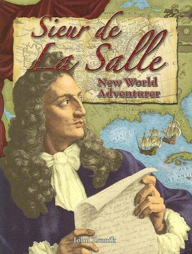 Sieur de La Salle: New World Adventurer (In the Footsteps of Explorers) PDF