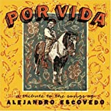 Por Vida: A Tribute To The Songs Of Alejandro Escovedo
