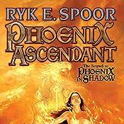 Phoenix Ascendant: Phoenix, Book 3 | Ryk E. Spoor