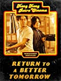 Return to a Better Tomorrow (English Subtitled)