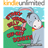 Stinky Winky Silly Willy Off-key Donkey: A Fun Rhyming Animal Bedtime Book For Kids (Really Silly Wonky Songy Children's…