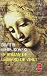 Le roman de Léonard de Vinci par Merejkovski