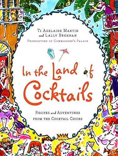 In the Land of Cocktails: Recipes and Adventures from the Cocktail - For Shop Adelaide Sale