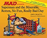 Superman and the Miserable, Rotten, No