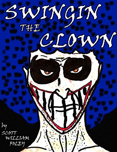 Swingin the Clown: A Short Story by [Foley, Scott William ]