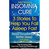 Relief Readers Insomnia Cure - 3 Stories To Help You Fall Asleep Fast - Read Yourself To A Better Sleep - The Amazing New Insomnia Treatment Breakthrough