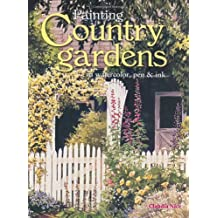 Painting Country Gardens in Watercolor, Pen & Ink