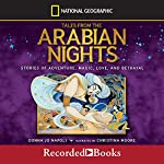 Tales from the Arabian Nights: Stories of Adventure, Magic, Love, and Betrayal | Donna Jo Napoli