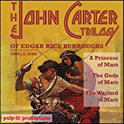 The John Carter Trilogy of Edgar Rice Burroughs: A Princess of Mars; The Gods of Mars; A Warlord of Mars | Finn J.D. John, Edgar Rice Burroughs