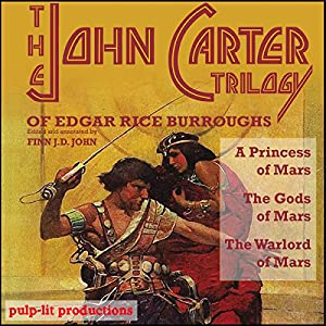 The John Carter Trilogy of Edgar Rice Burroughs Audiobook
