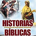 Historias Biblicas (Texto Completo) [Bible Stories ] Audiobook by Logan Marshall Narrated by Adolpho Stambulsky