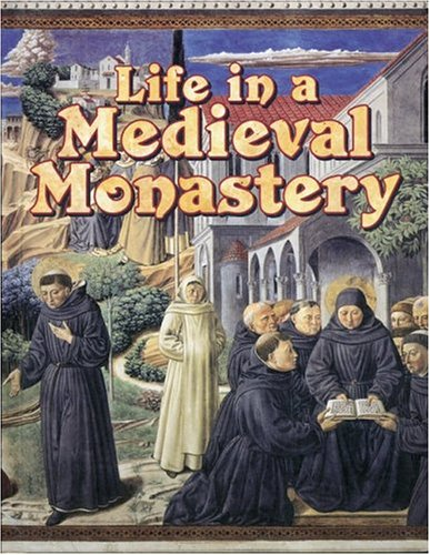 Life In A Medieval Monastery (Medieval World)