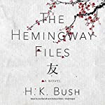 The Hemingway Files: A Novel | H. K. Bush