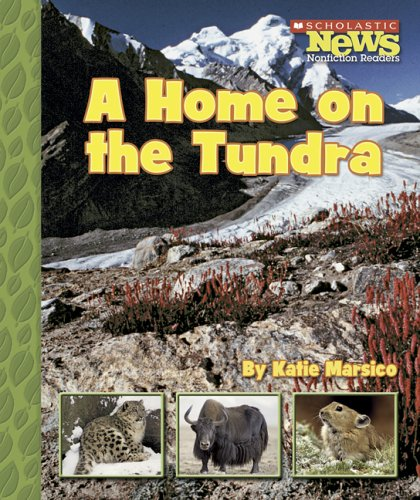 Download A Home on the Tundra (Scholastic News Nonfiction Readers) PDF