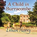 A Child in Burracombe Audiobook by Lilian Harry Narrated by Anne Dover
