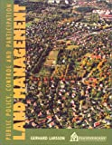 Land Management : Public Policy, Control and Participation, Larsson, Gerhard, 9154057833