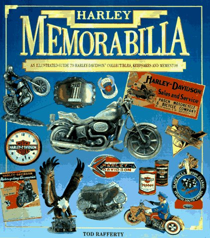 Harley Memorabilia : An Illustrated Guide to Harley-Davidson Accessories, Mementos and Collectibles (Harley Davidson Accessories Book)