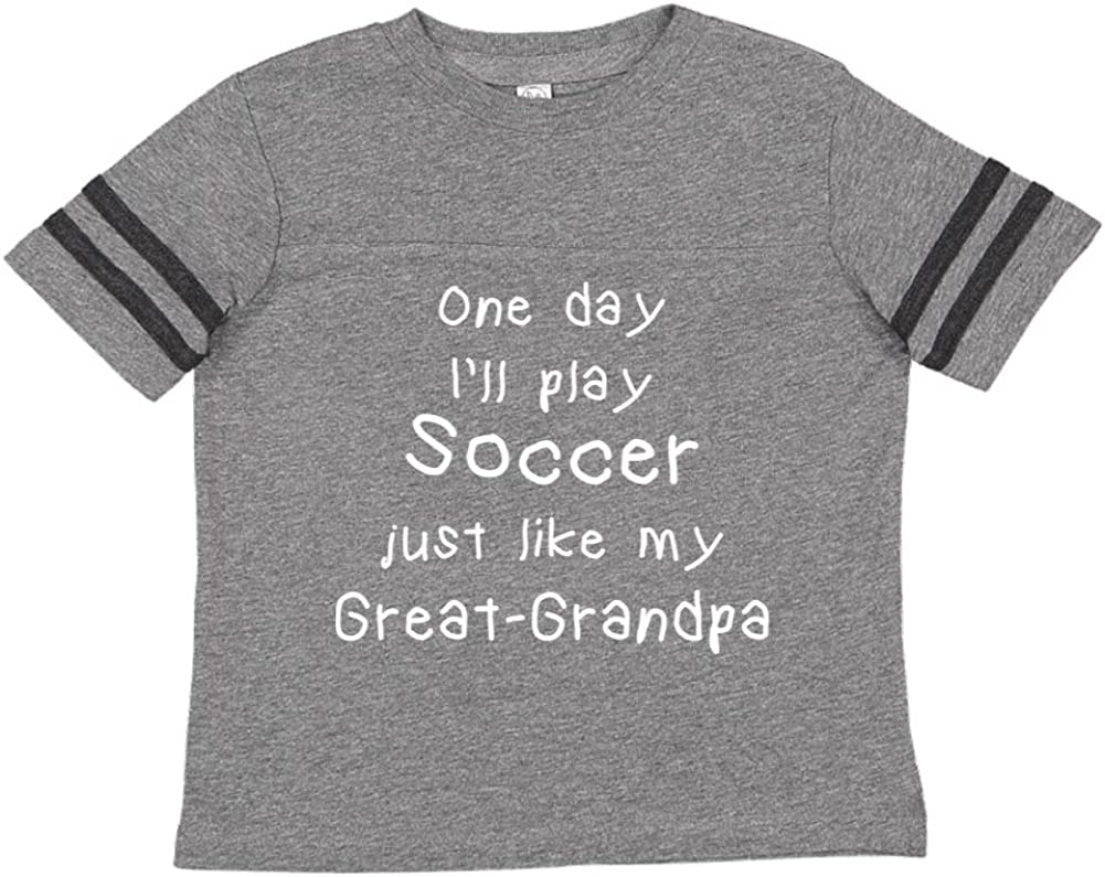 One Day Ill Play Soccer Just Like My Great-Grandpa Toddler//Kids Sporty T-Shirt