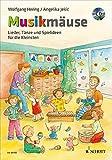 Musikmäuse: Lieder, Tänze und Spielideen für die Kleinsten. Ausgabe mit CD.