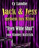 Jack und Jess gehen ins Kino: Eyes Wide Shut