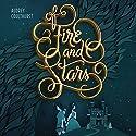 Of Fire and Stars Hörbuch von Audrey Coulthurst Gesprochen von: Saskia Maarleveld, Moira Quirk