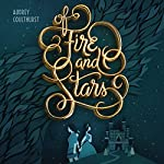 Of Fire and Stars | Audrey Coulthurst