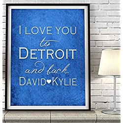"""I Love You to Detroit and Back"" ART PRINT, Customized & Personalized UNFRAMED, Wedding gift, Valentines day gift, Christmas gift, Father's day gift, All Sizes"