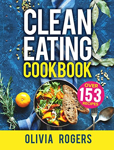 Clean eating cookbook the all in 1 healthy eating guide 153 quick clean eating cookbook the all in 1 healthy eating guide 153 quick forumfinder Images
