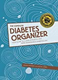 The Complete Diabetes Organizer: Your Guide to a Less Stressful and More Manageable Diabetes Life by Susan Weiner (2013-09-24)