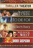 Thriller Theater: Against All Odds, To Die For, A Soldier's Story, Red Rock West, Under Suspicion