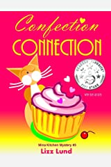 Confection Connection: Humorous Cozy Mystery - Funny Adventures of Mina Kitchen - with Recipes (Mina Kitchen Cozy Mystery Series - Book 3) Kindle Edition