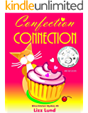 Confection Connection: Humorous Cozy Mystery - Funny Adventures of Mina Kitchen - with Recipes (Mina Kitchen Cozy Mystery Series - Book 3)