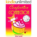 Confection Connection: Humorous Cozy Mystery - Funny Adventures of Mina Kitchen - with Recipes (Mina Kitchen Cozy Comedy Seri
