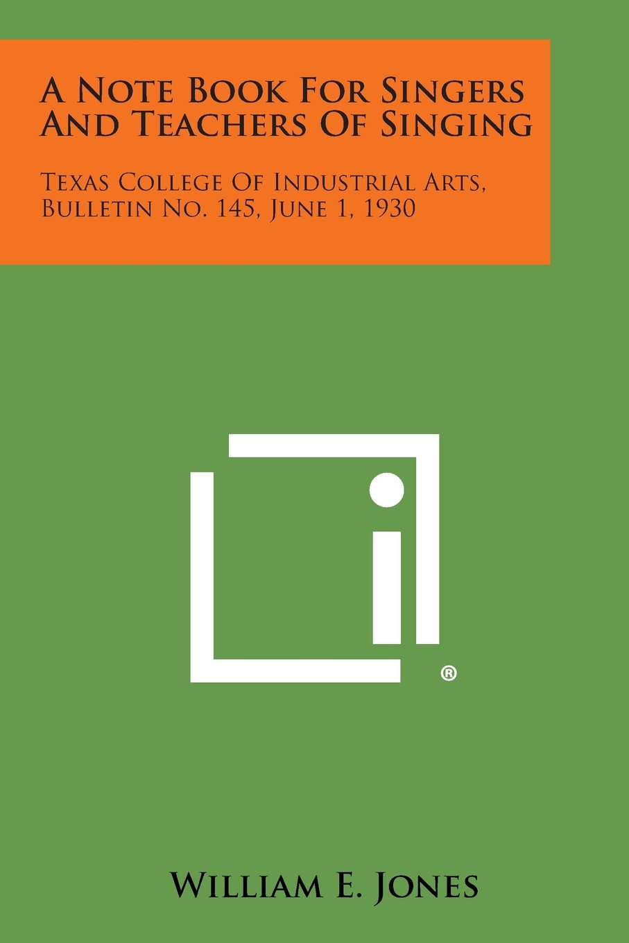 Download A Note Book for Singers and Teachers of Singing: Texas College of Industrial Arts, Bulletin No. 145, June 1, 1930 pdf