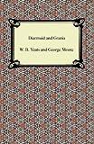 Diarmuid and Grani, W. B. Yeats and George Moore, 1420941585