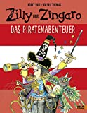 Zilly und Zingaro. Das Piratenabenteuer: Vierfarbiges Bilderbuch
