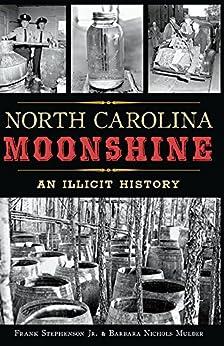 Download PDF North Carolina Moonshine - An Illicit History