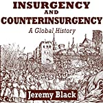 Insurgency and Counterinsurgency: A Global History | Jeremy Black