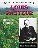 Louis Pasteur, Linda Wasmer Smith, 0894907905
