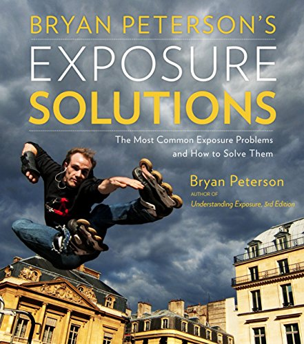 Bryan Peterson's Exposure Solutions: The Most Common Photography Problems and How to Solve Them (Best Web Design Magazines)