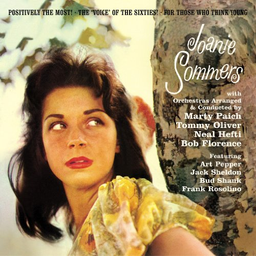 Joanie Sommers. Positively the Most! + The Voice of the Sixties! + For Those Who Think Young (Stu Who)