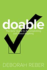 Doable: The Girls' Guide to Accomplishing Just About Anything Kindle Edition
