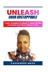 Unleash Your Unstoppable: Prayers, Strategies & Scriptures  To Unlock Potential & Transform Your Life  for Victorious Living Paperback