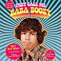 They Call Me Baba Booey Audiobook by Gary Dell'Abate, Chad Millman Narrated by Gary Dell'Abate