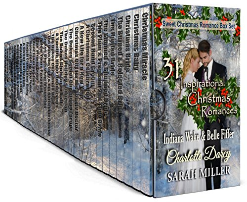 31 Inspirational Christmas Romances: Sweet Christmas Romance Box Set by [Wake, Indiana, Darcy, Charlotte, Fiffer, Belle, Miller, Sarah]