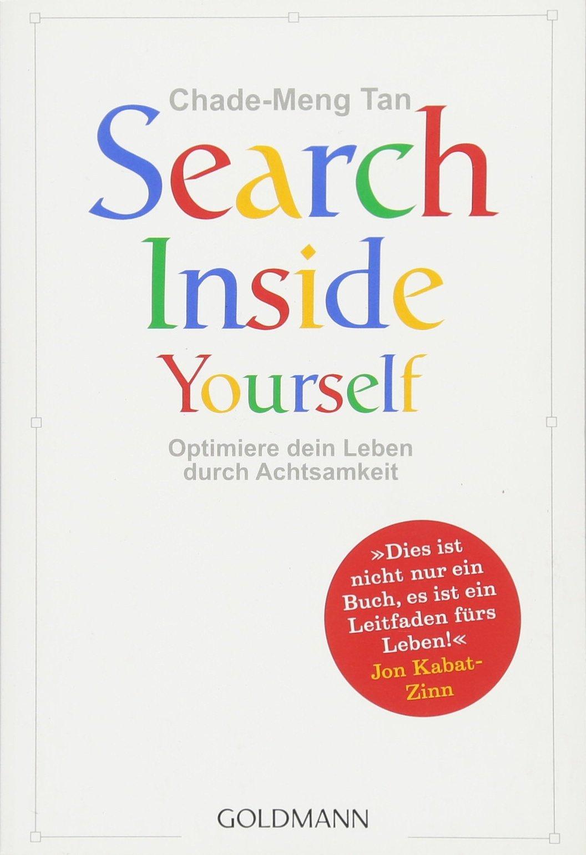 Search Inside Yourself: Optimiere dein Leben durch Achtsamkeit
